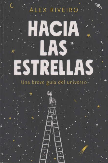 Hacia las estrellas: Una breve guía del universo